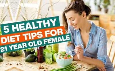 5 Healthy Diet Tips For A 21 Year Old Female