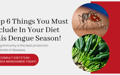 Top 6 Things You Must Include in Your Diet This Dengue Season!