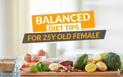 Balanced Diet Tips For 25y Old Female